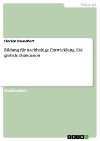 Cover Bildung für nachhaltige Entwicklung. Die globale Dimension