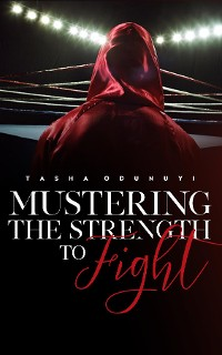 Cover Mustering the Strength to Fight