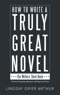 Cover How to Write a Truly Great Novel