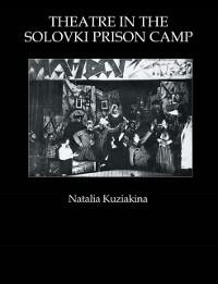 Cover Theatre in the Solovki Prison Camp