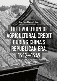 Cover The Evolution of Agricultural Credit during China's Republican Era, 1912–1949