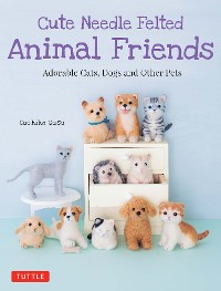 Cover Cute Needle Felted Animal Friends