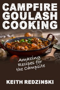 Cover Campfire Goulash Cooking
