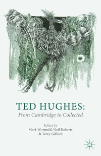 Cover Ted Hughes: From Cambridge to Collected