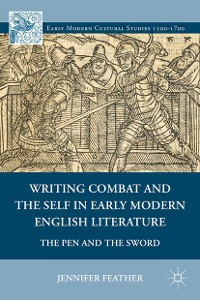 Cover Writing Combat and the Self in Early Modern English Literature