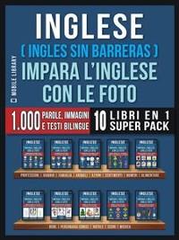 Cover Inglese ( Ingles Sin Barreras ) Impara L'Inglese Con Le Foto (Super Pack 10 libri in 1)