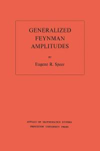 Cover Generalized Feynman Amplitudes. (AM-62), Volume 62