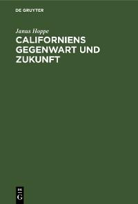 Cover Californiens Gegenwart und Zukunft