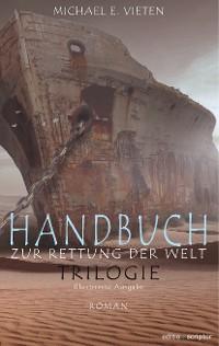 Cover Handbuch zur Rettung der Welt - Trilogie