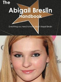 Cover The Abigail Breslin Handbook - Everything you need to know about Abigail Breslin