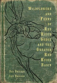 Cover Wildflowers and Ferns of Red River Gorge and the Greater Red River Basin
