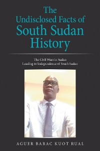 Cover The Undisclosed Facts of South Sudan History