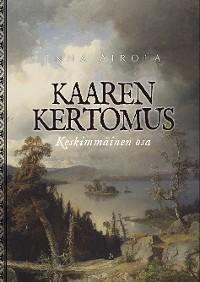 Cover Kaaren kertomus: Keskimmäinen osa