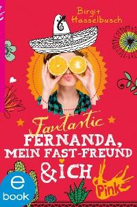 Cover Fantastic Fernanda, mein Fast-Freund und ich