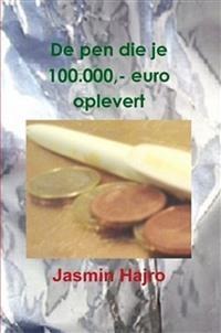 Cover De pen die je 100000,- euro oplevert