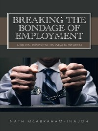 Cover Breaking the Bondage of Employment