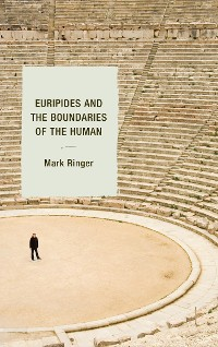 Cover Euripides and the Boundaries of the Human
