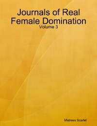 Cover Journals of Real Female Domination: Volume 3