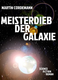 Cover Meisterdieb der Galaxie