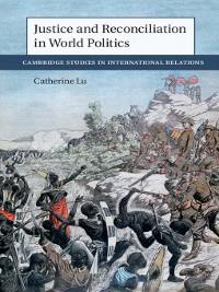 Cover Justice and Reconciliation in World Politics