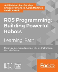 Cover ROS Programming: Building Powerful Robots