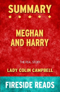Cover Meghan and Harry: The Real Story by Lady Colin Campbell: Summary by Fireside Reads
