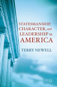 Cover Statesmanship, Character, and Leadership in America
