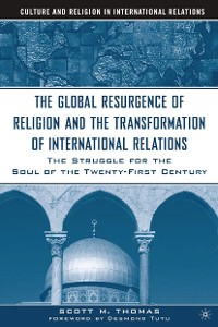 Cover The Global Resurgence of Religion and the Transformation of International Relations
