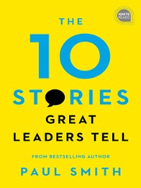 Cover The 10 Stories Great Leaders Tell