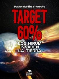 Cover Target 60%: Los Hirum invaden la Tierra
