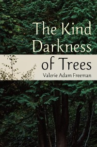 Cover The Kind Darkness of Trees