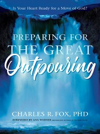 Cover Preparing For the Great Outpouring