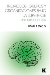 Cover Individuos, Grupos y Organizaciones Bajo La Superficie