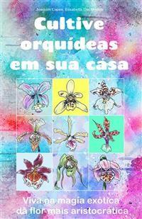 Cover Cultive orquídeas em sua casa.