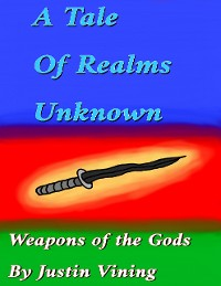 Cover A Tale of Realms Unknown - Weapons of the Gods