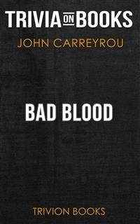 Cover Bad Blood by John Carreyrou (Trivia-On-Books)