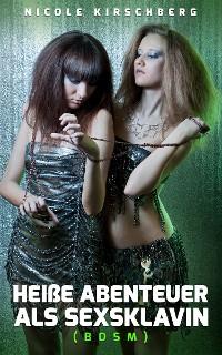 Cover Heiße Abenteuer als Sexsklavin (BDSM)