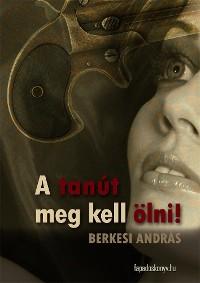 Cover A tanút meg kell ölni