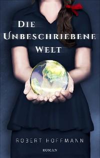 Cover Die unbeschriebene Welt