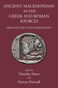 Cover Ancient Macedonians in Greek and Roman Sources