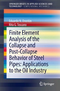 Cover Finite Element Analysis of the Collapse and Post-Collapse Behavior of Steel Pipes: Applications to the Oil Industry