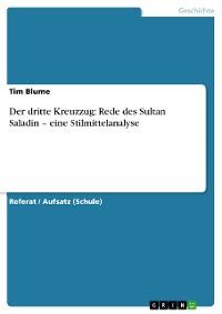 Cover Der dritte Kreuzzug: Rede des Sultan Saladin – eine Stilmittelanalyse