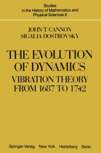 Cover Evolution of Dynamics: Vibration Theory from 1687 to 1742