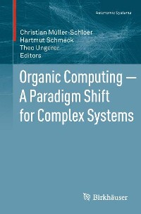 Cover Organic Computing — A Paradigm Shift for Complex Systems