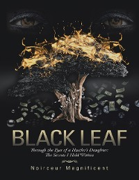 Cover Black Leaf: Through the Eyes of a Hustler's Daughter: The Secrets I Held Within