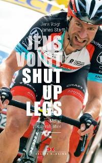 Cover Jens Voigt: Shut Up Legs