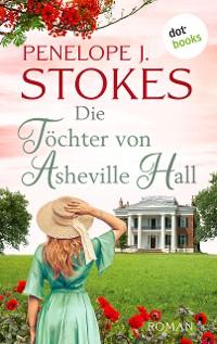 Cover Die Töchter von Asheville Hall
