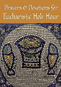 Cover Prayers and Devotions for Eucharistic Holy Hour
