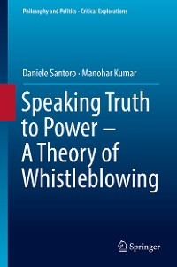 Cover Speaking Truth to Power - A Theory of Whistleblowing