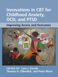 Cover Innovations in CBT for Childhood Anxiety, OCD, and PTSD
